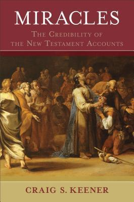 Miracles  The Credibility of the New Testament Accounts