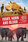 Ivory, Horn and Blood by Ronald Orenstein