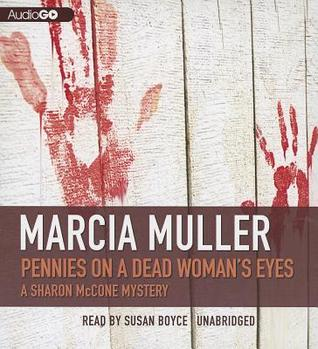 Pennies on a Dead Woman's Eyes by Marcia Muller