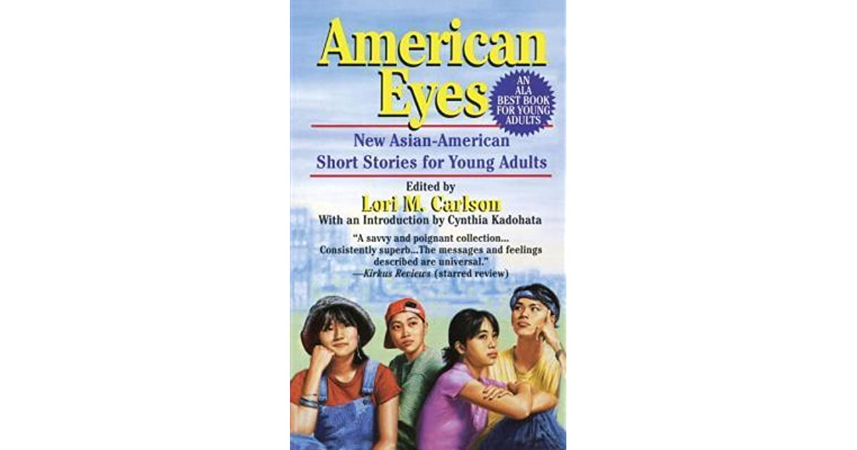 American Eyes New Asian American Short Stories For Young Adults By