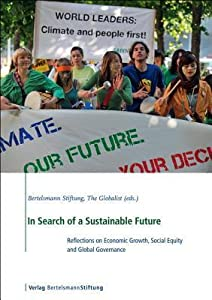 In Search of a Sustainable Future: Reflections on Economic Growth, Social Equity and Global Governance