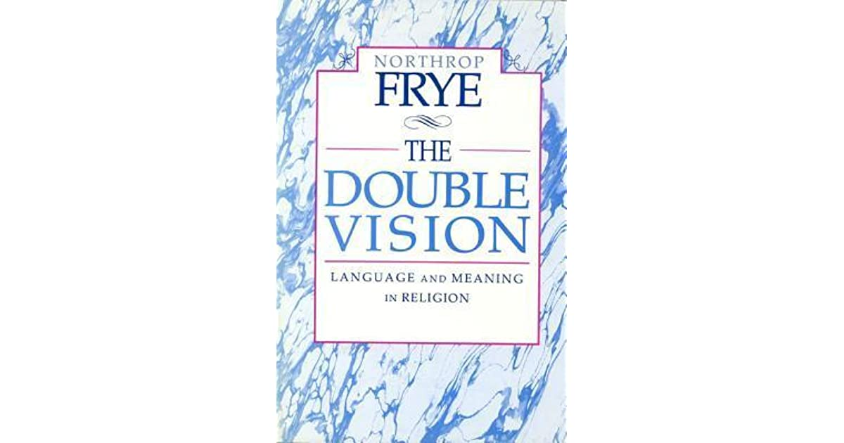 Double Vision: Language and Meaning in Religion by Northrop Frye