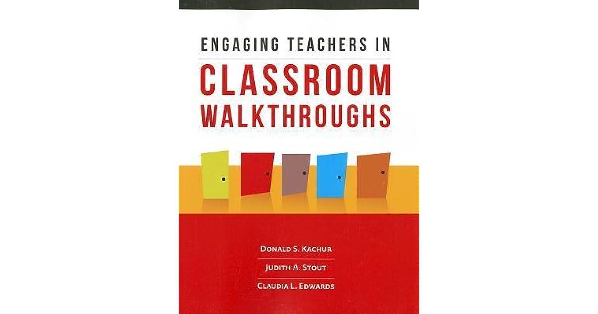 Engaging Teachers In Classroom Walkthroughs By Donald S Kachur