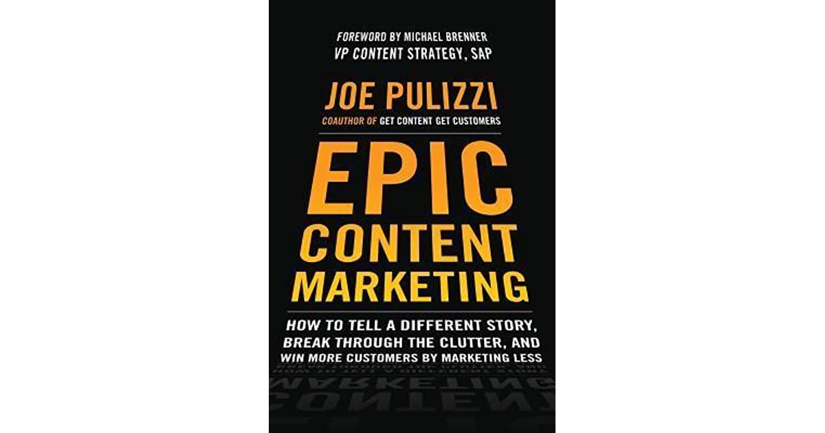Epic Content Marketing How To Tell A Different Story Break Through