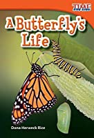 A Butterfly's Life (Library Bound) (Upper Emergent)