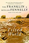 The Tilted World by Tom Franklin