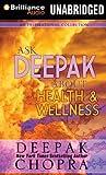 Ask Deepak About Health  Wellness