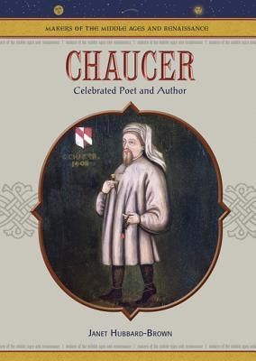 Chaucer - Celebrated Poet And Author Makers of the Middle Ages and Renaissance