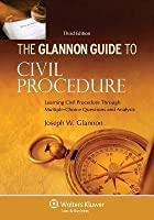 Glannon Guide to Civil Procedure: Learning Civil Procedure Through Multiple-Choice Questions and Analysis