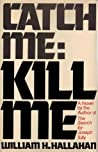 Catch Me: Kill Me (Charlie Brewer #1)