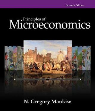 Principles of Microeconomics by N  Gregory Mankiw