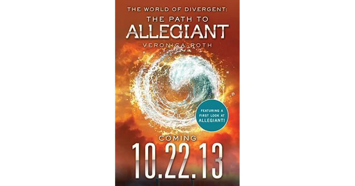 The world of divergent the path to allegiant by veronica roth fandeluxe Gallery