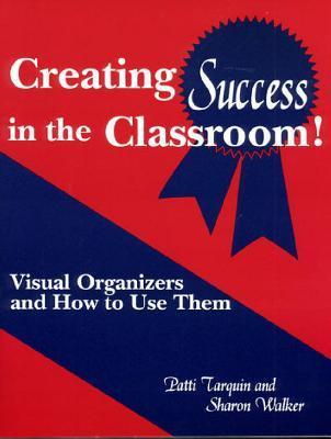 Creating-Success-in-the-Classroom-Visual-Organizers-and-How-to-Use-Them