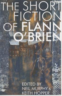 The Short Fiction of Flann O'Brien