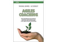 Agile Coaching - Praxis-Handbuch für ScrumMaster, Teamleiter und Projektmanager in der agilen Software-Entwicklung