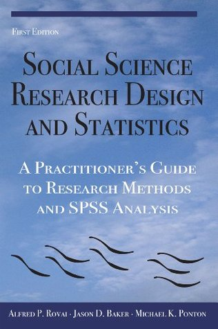 Social Science Research Design And Statistics A Practitioner S Guide To Research Methods And Spss Analysis By Alfred P Rovai