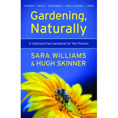 Gardening, Naturally: A Chemical Free Handbook For The Prairies By Sara  Williams
