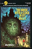 The House with a Clock in Its Walls (Lewis Barnavelt #1)