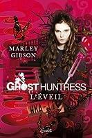 L'éveil (Ghost Huntress, #1)
