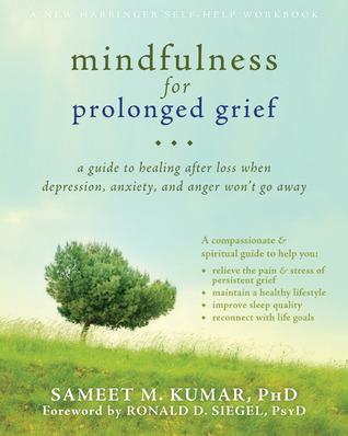 Mindfulness for Prolonged Grief by Sameet M. Kumar