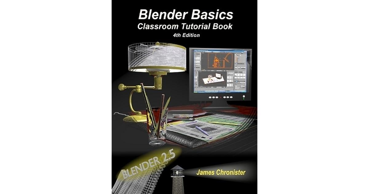 Blender Basics Classroom Tutorial Book by James Chronister