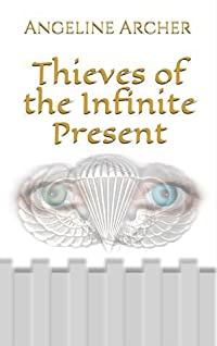 Thieves of the Infinite Present (Book 1)
