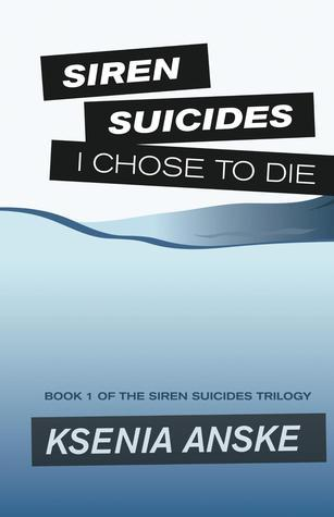 I Chose to Die (Siren Suicides) (Volume 1)