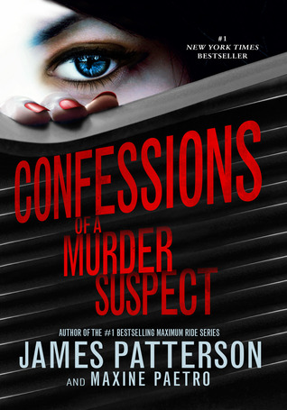 Confessions of a Murder Suspect by James Patterson