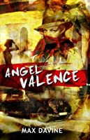 Angel Valence (The Angel, #1)