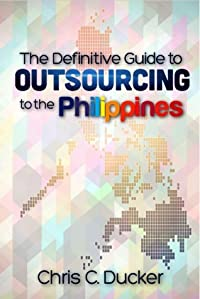 The Definitive Guide to Outsourcing to the Philippines