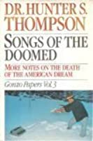Songs of the Doomed: More Notes on the Death of the American Dream (Gonzo Papers #3)