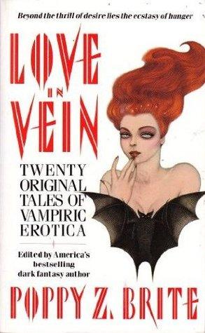 Love in Vein: Twenty Original Tales of Vampiric Erotica