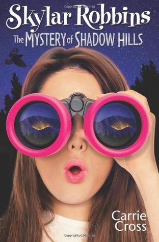 The Mystery of Shadow Hills (Skylar Robbins #1)