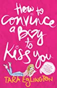 How to Convince a Boy to Kiss You