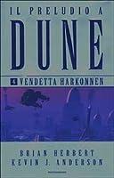 Vendetta Harkonnen (Il preludio a Dune, #4)