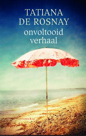 Onvoltooid verhaal by Tatiana de Rosnay