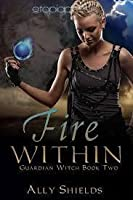 Fire Within (Guardian Witch, #2)