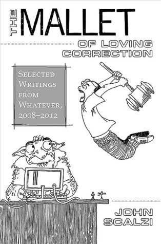 The Mallet of Loving Correction by John Scalzi