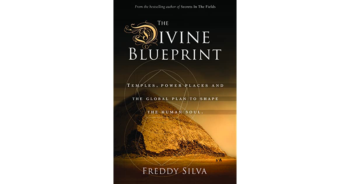 The divine blueprint temples power places and the global plan to the divine blueprint temples power places and the global plan to shape the human soul by freddy silva malvernweather Image collections