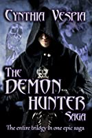 The Demon Hunter Saga (Demon Hunter, #1-3)
