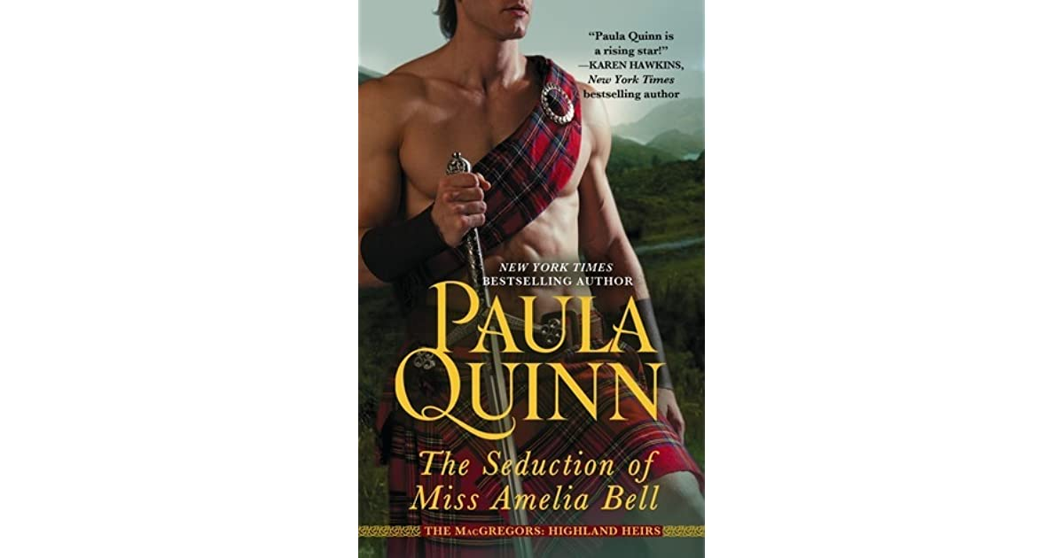 The seduction of miss amelia bell by paula quinn fandeluxe Ebook collections