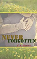 Never Forgotten (Payton's Heart, #2)