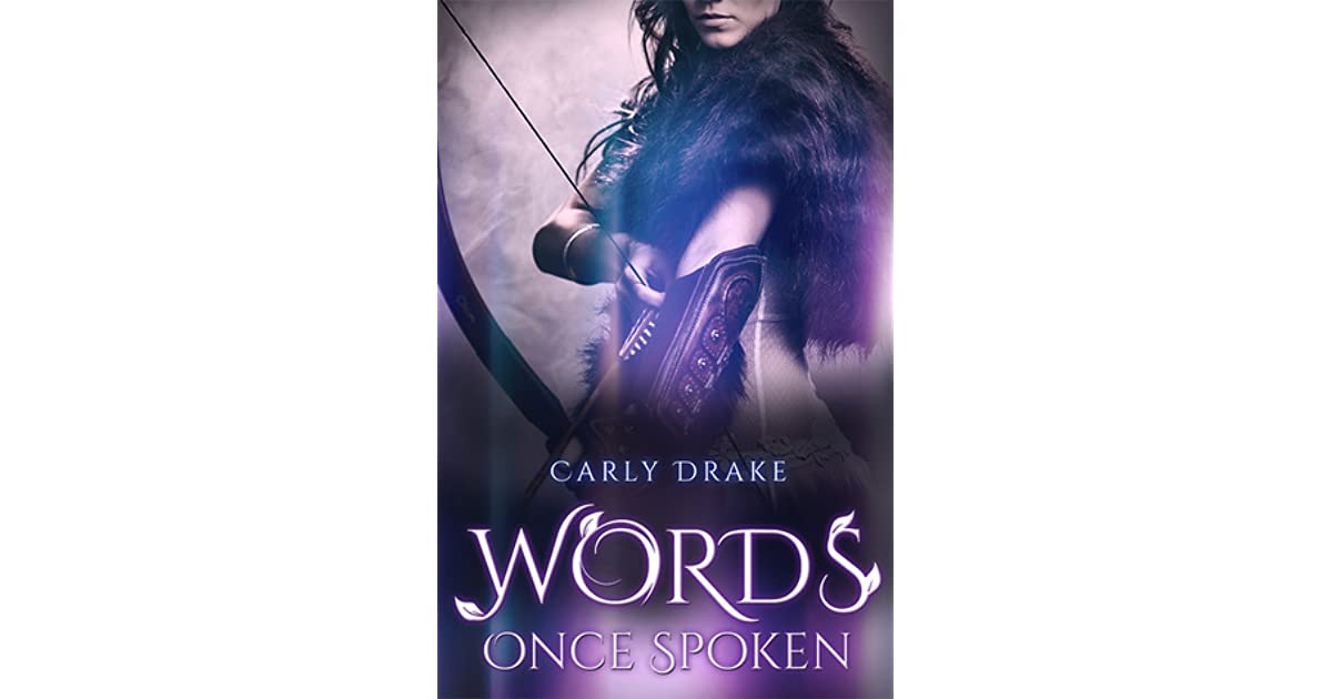 Words Once Spoken 1 By Carly Drake