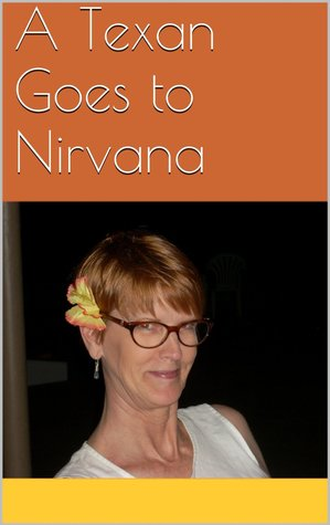 A Texan Goes to Nirvana