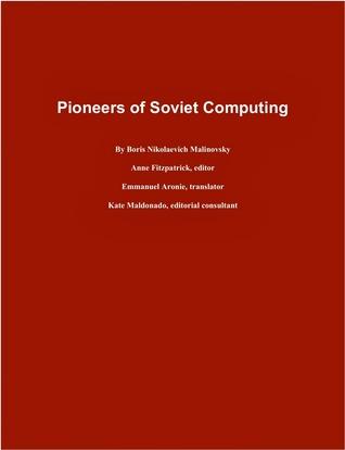 Pioneers of Soviet Computing
