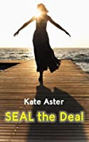 Seal The Deal Special Ops Homefront 1 By Kate Aster