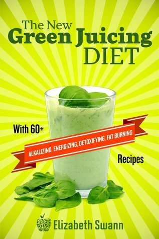 The-New-Green-Juicing-Diet-With-60-Alkalizing-Energizing-Detoxifying-Fat-Burning-Recipes