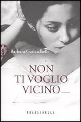 Non ti voglio vicino Barbara Garlaschelli