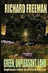 Green Unpleasant Land : 18 Tales of British Horror
