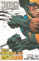 Wolverine: Inimigo do Estado, Vol. 1